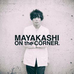 MAYAKASHI ON the CORNER.