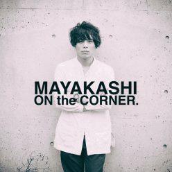 MAYAKASHI ON the CORNER.